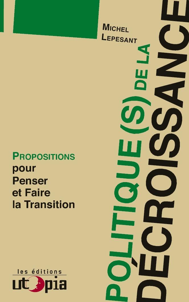 Politique(s) de la décroissance – Propositions pour Penser et Faire la Transition