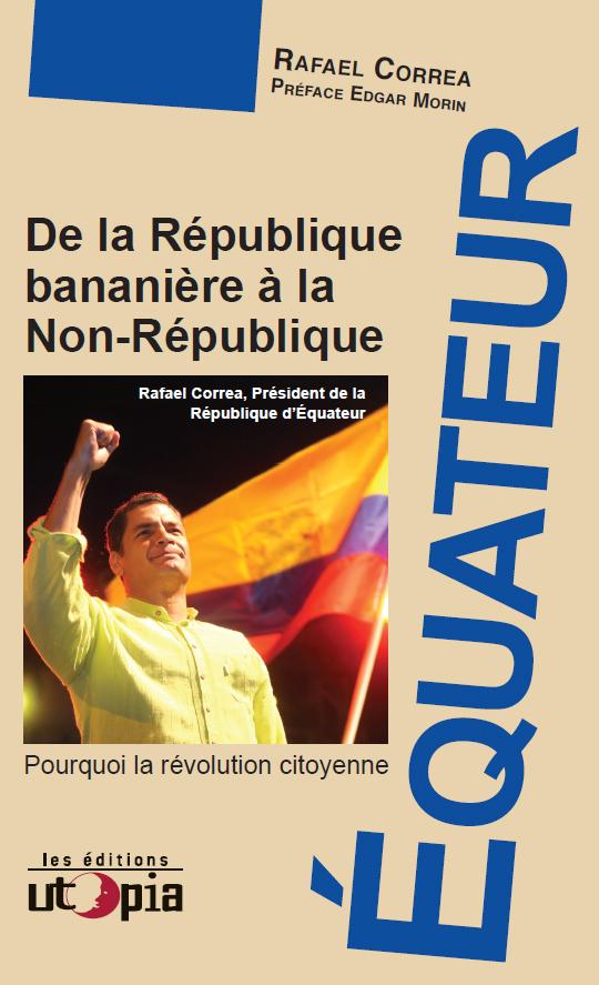 EQUATEUR-DE-LA-REPUBLIQUE-BANANIERE-À-LA-NON-REPUBLIQUE---Pourquoi-la-revolution-citoyenne