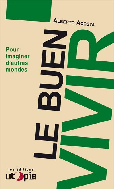 LE BUEN VIVIR – Pour imaginer d'autres mondes