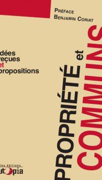 Propriété & communs. Idées reçues et propositions.