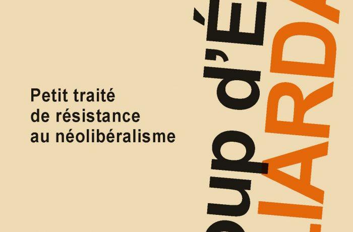 Le coup d'État milliardaire- Petit traité de résistance au néolobéralisme