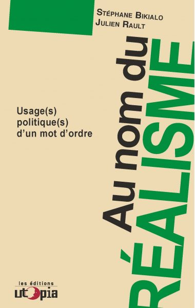 Au nom du réalisme – Usage(s) politique(s) d'un mot d'ordre